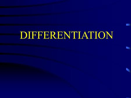 DIFFERENTIATION. Differentiation The process by which cells or tissues of an organism acquire the ability to perform their special functions. The process.