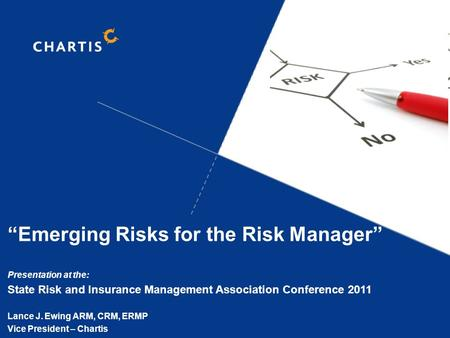 "DISCUSSION ONLY-NOT FOR DISTRIBUTION1 ""Emerging Risks for the Risk Manager"" Presentation at the: State Risk and Insurance Management Association Conference."
