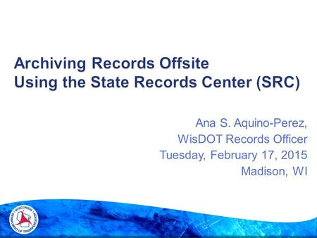 Archiving Records Offsite Using the State Records Center (SRC)