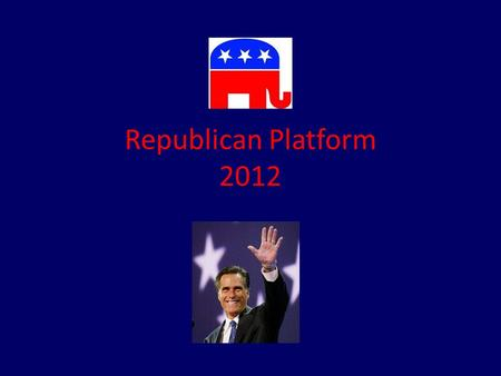 Republican Platform 2012. Preamble America needs to preserve the traditional independence and rights of the states while having an effective national.