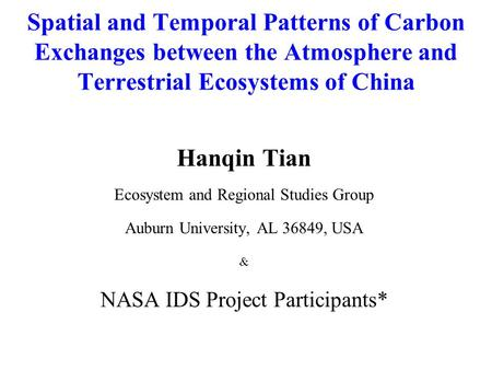 Spatial and Temporal Patterns of Carbon Exchanges between the Atmosphere and Terrestrial Ecosystems of China Hanqin Tian Ecosystem and Regional Studies.