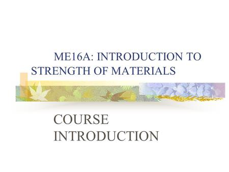 lecture on strength of materials Ce6402 strength of materials lecture notes anna university regulation 2013 civil engineering details : subject name : ce6402 strength of materials subject code : ce64402 regulation : 2013 semester : 4th semester year : 2nd year description : ce6402 surveying-ii lecture notes pdf format download here : [attachment=2453.