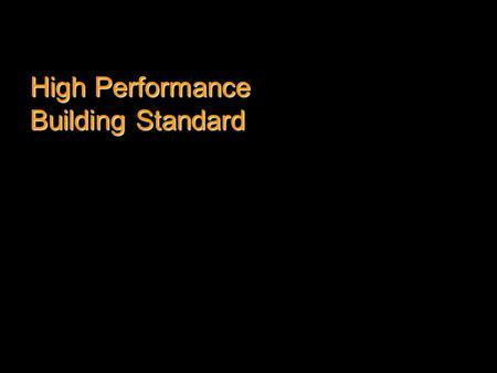 "High Performance Building Standard. Public Law 93-383, Sect. 809 (1974) Congress directed NIBS to ""exercise its functions and responsibilities in four."