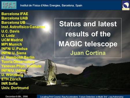 Theoretical part Technical part Experimental part Status and latest results of the MAGIC telescope Juan Cortina The Čerenkov technique The MAGIC Telescope.
