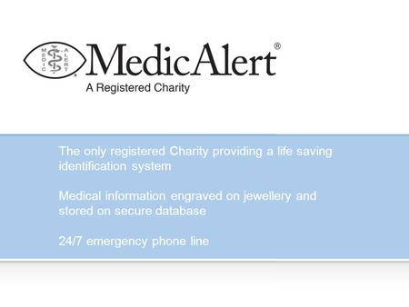 The only registered Charity providing a life saving identification system Medical information engraved on jewellery and stored on secure database 24/7.