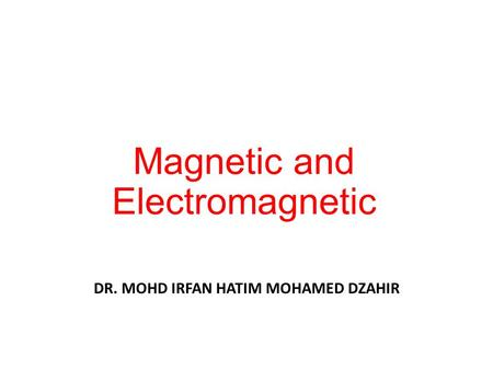 Magnetic and Electromagnetic