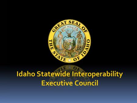 Idaho Statewide Interoperability Executive Council.