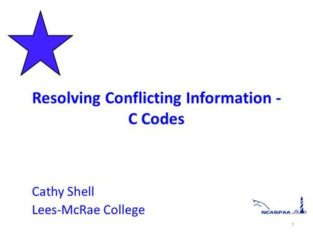 Resolving Conflicting Information - C Codes Cathy Shell Lees-McRae College 1.