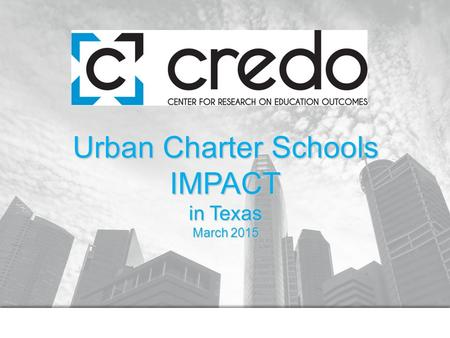 Urban Charter Schools IMPACT in Texas March 2015.