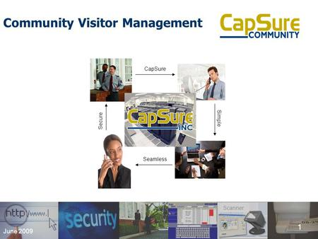 1 Scanner 1 June 2009 Community Visitor Management Simple Seamless Secure CapSure.