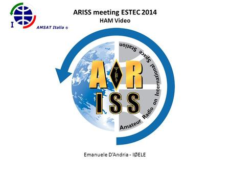 ARISS meeting ESTEC 2014 HAM Video Emanuele D'Andria - IØELE.