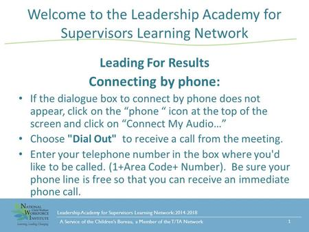 Leadership Academy for Supervisors Learning Network: 2014-2018 A Service of the Children's Bureau, a Member of the T/TA Network Welcome to the Leadership.