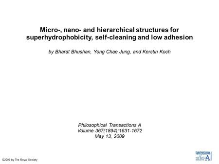 Micro-, nano- and hierarchical structures for superhydrophobicity, self-cleaning and low adhesion by Bharat Bhushan, Yong Chae Jung, and Kerstin Koch Philosophical.