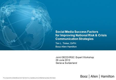 This document contains Booz Allen Hamilton Inc. proprietary and confidential business information. Social Media Success Factors for Improving National.