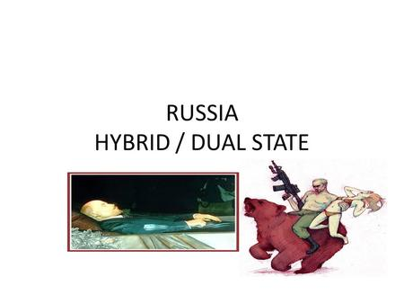 RUSSIA HYBRID / DUAL STATE