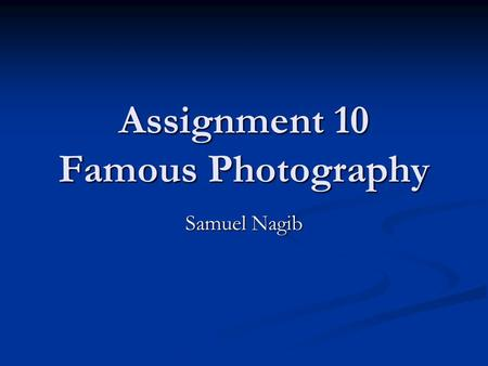 Assignment 10 Famous Photography Samuel Nagib. Art Wolfe Photography career Art Wolfe is an American photographer, television host, conservationist, photography.