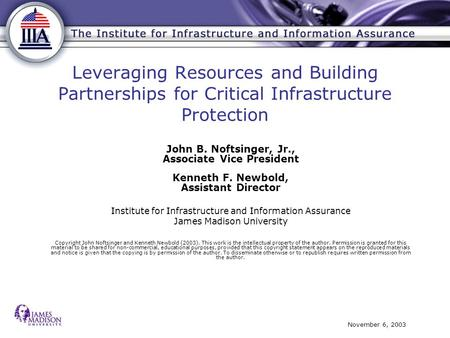 November 6, 2003 Leveraging Resources and Building Partnerships for Critical Infrastructure Protection John B. Noftsinger, Jr., Associate Vice President.