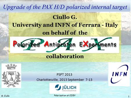 Upgrade of the PAX H/D polarized internal target Ciullo G. University and INFN of Ferrara - Italy on behalf of the collaboration G. Ciullo Polarization.