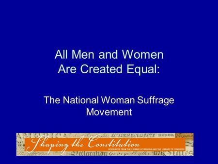 All Men and Women Are Created Equal: