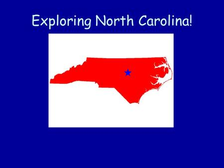 Exploring North Carolina!. Did you know that North Carolina has official symbols to represent it? *Click on the pictures below and find out what some.