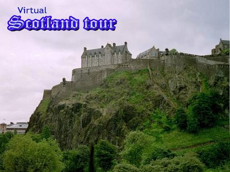Welcome to our Scotland! We hope virtual journey helps you discover and enjoy Scotland. It is a land where history, legends and magical tales are blended.