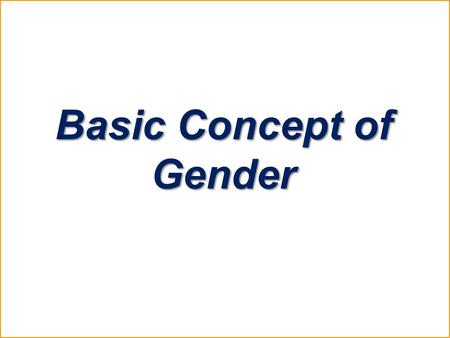 Basic Concept of Gender. Let's have a look… ??????