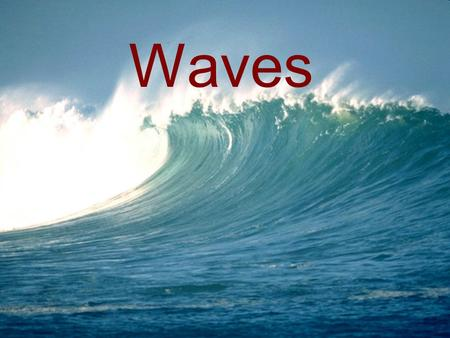 Waves. The Nature of Waves What is a mechanical wave?  A wave is a repeating disturbance or movement that transfers energy through matter or space 