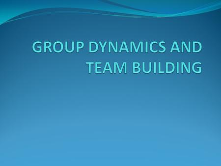 Groups and Groups Dynamics <strong>Definition</strong> of a group A group exist in an organisation if its members: are motivated to join Perceive the group as a unified.