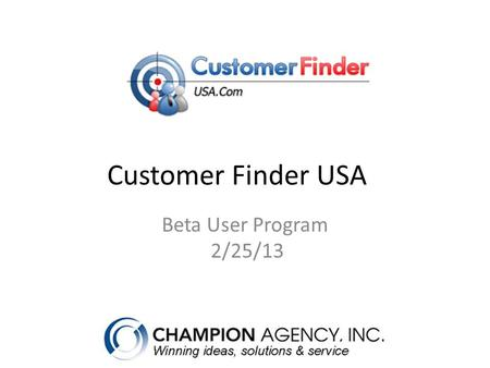 Customer Finder USA Beta User Program 2/25/13. Product Overview Target local consumer and business prospects using the database search engine – search.
