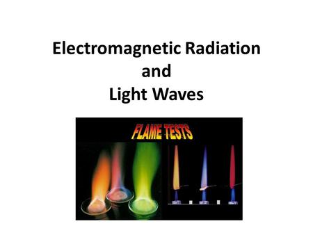 Electromagnetic Radiation and Light Waves. Let's Review Rutherford's Atom The atom has a small dense nucleus which – Contains most of the mass of the.