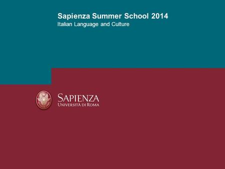 Italian Language and Culture Sapienza Summer School 2014.