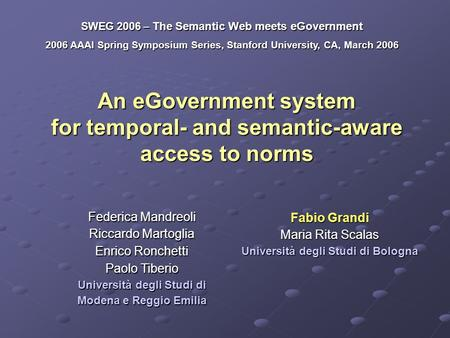 An eGovernment system for temporal- and semantic-aware access to norms SWEG 2006 – The Semantic Web meets eGovernment 2006 AAAI Spring Symposium Series,