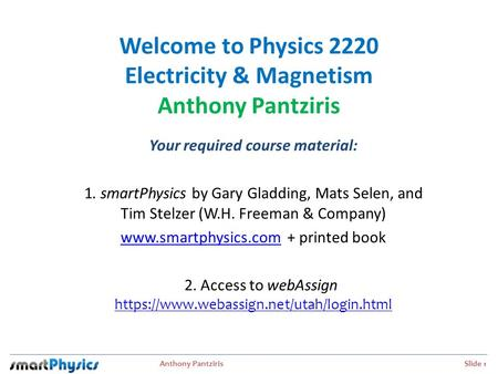 Welcome to Physics 2220 Electricity & Magnetism Anthony Pantziris