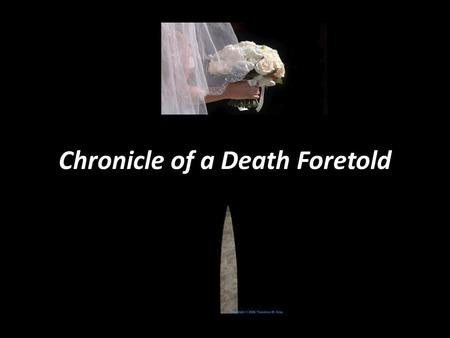 chronicle of a death foretold tradition Chronicle of a death foretold 3 grabriel garcia marquez dear friends, this is a backup copy of the original works in my personal library.