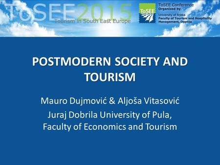 POSTMODERN SOCIETY AND TOURISM