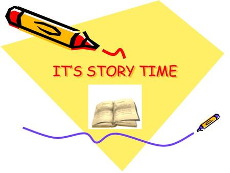 IT'S STORY TIME IT'S STORY TIME. FICTION — NOVELS and SHORT STORIES FICTION — NOVELS and SHORT STORIES Elements of Fiction.