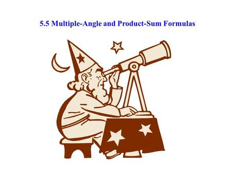 5.5 Multiple-Angle and Product-Sum Formulas. Find all solutions in.