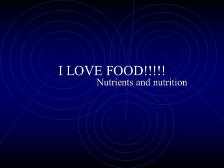 I LOVE FOOD!!!!! Nutrients and nutrition FACT OR MYTH.