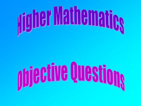 Higher Mathematics Objective Questions.