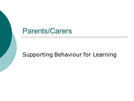 Parents/Carers Supporting Behaviour for Learning.