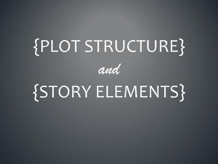 {plot Structure} and {story elements}.