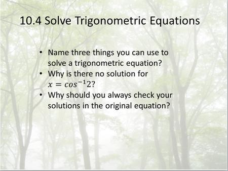 10.4 Solve Trigonometric Equations. Solving trig equations… What's the difference?