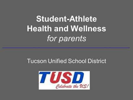 Student-Athlete Health and Wellness for parents Tucson Unified School District.