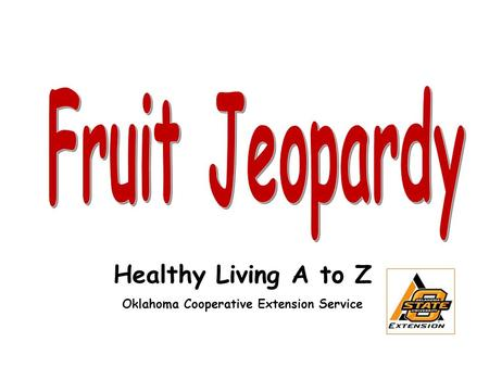 Healthy Living A to Z Oklahoma Cooperative Extension Service.