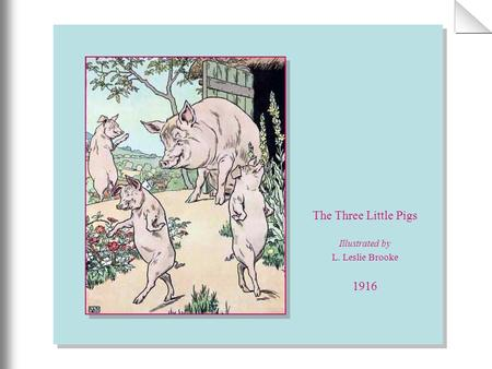 The Three Little Pigs Illustrated by L. Leslie Brooke 1916.