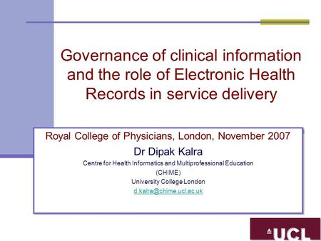 Governance of clinical information and the role of Electronic Health Records in service delivery Royal College of Physicians, London, November 2007 Dr.