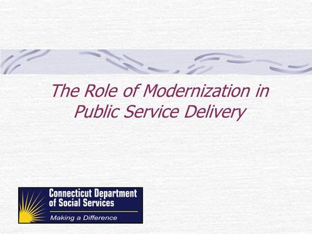 The Role of Modernization in Public Service Delivery.