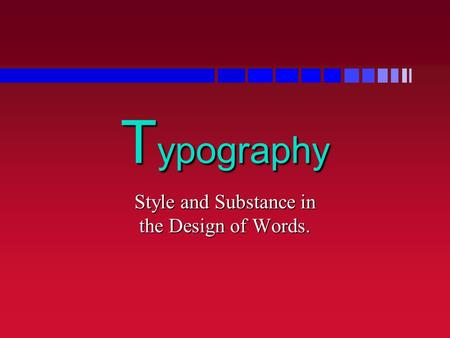 T ypography Style and Substance in the Design of Words.