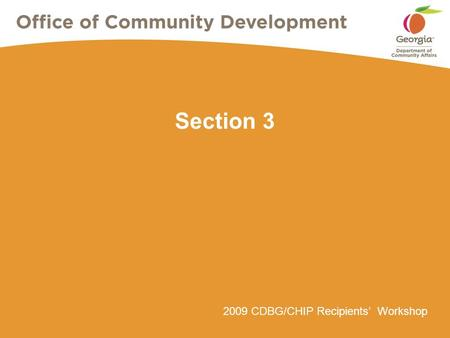 2009 CDBG/CHIP Recipients' Workshop Section 3. Page 2 2009 CDBG/CHIP Recipients' WorkshopSection 3 What is Section 3? Provision of the Housing and Urban.