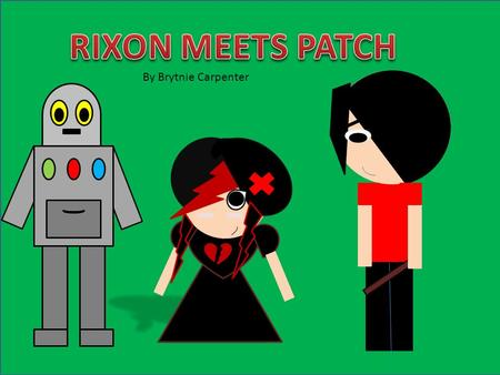 By Brytnie Carpenter. Hi, I'm Rixon I'm looking for a friend, can you help me?